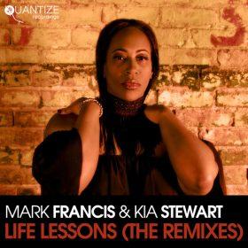 Mark Francis, Kia Stewart - Life Lessons (The Remixes) [Quantize Recordings]