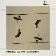Mike Rosales, Sokur - Latam Power EP [TR Records]