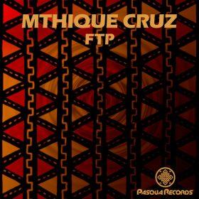 Mthique Cruz - FTP [Pasqua Records]