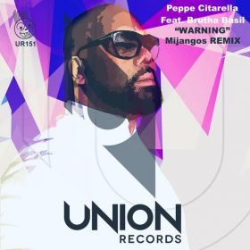 Peppe Citarella, Brutha Basil - Warning (Remix) [Union Records]