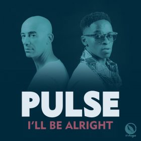 Pulse - I'll Be Alright [Foliage Records]