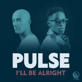 Pulse - I'll Be Alright [Foliage Records]
