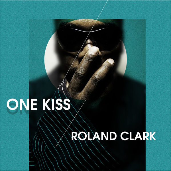 Roland Clark - One Kiss [Delete Records]