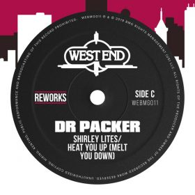 Shirley Lites - Heat You Up (Melt You Down) (Dr Packer Reworks) [West End Records]