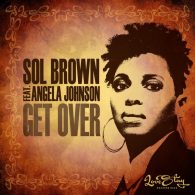 Sol Brown, Angela Johnson - Get Over [Love Stay Recordings]