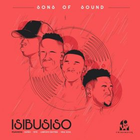 Sons Of Sound - Isibusiso [Chymamusiq Records]