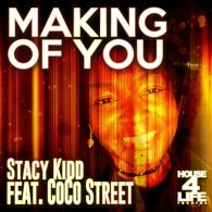 Stacy Kidd, Coco Street - Making Of You [House 4 Life]