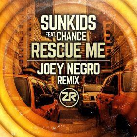 Sunkids feat. Chance - Rescue Me (Joey Negro's in Full Swing Mix) [Z Records]