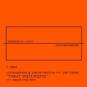 Unnayanaa & Irfan Rainy feat. Ibtisam - Taht Min Aini [Borders Of Light]