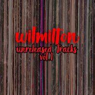 Wil Milton pres. Unreleased Tracks Vol.1 [Path Life Music]