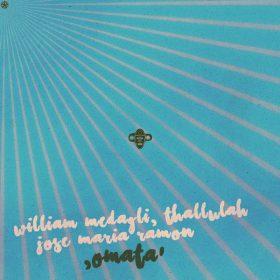 William Medagli, Thallulah, Jose Maria Ramon - Omata [Blue Dye]