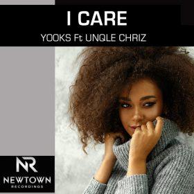Yooks, Unqle Chriz - I Care [Newtown Recordings]