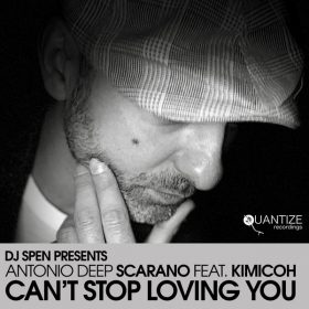 Antonio Deep Scarano, Kimicoh - Can't Stop Loving You [Quantize Recordings]