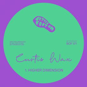 Curtis Wax - Higher Dimension [Better On Foot]