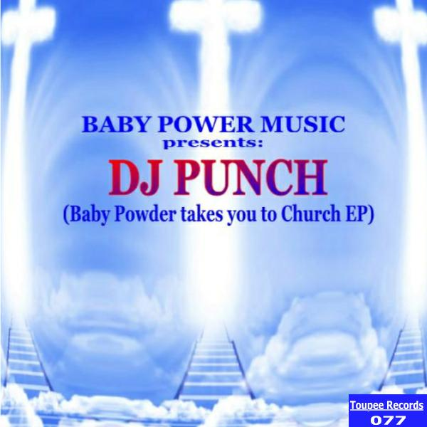 DJ Punch - Baby Powder Takes You To Church EP [Toupee Records]