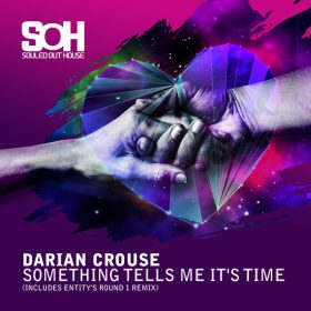 Darian Crouse - Something Tells Me It's Time [Souled Out House]