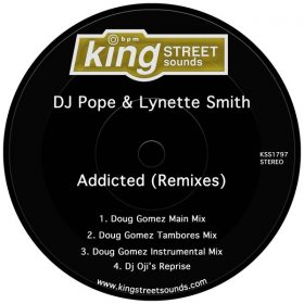 DjPope, Lynette Smith - Addicted (Remixes) [King Street Sounds]