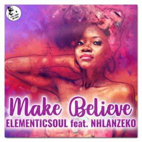 Elementicsoul, Nhlanzeko - Make Believe [Cool Staff Records]