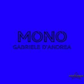 Gabriele D'Andrea - Mono [Reshape Records]