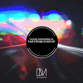 House Assassins SA - Far From Over EP [DM.Recordings]