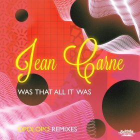 Jean Carne - Was That All It Was (Opolopo Remixes) [Society Hill]