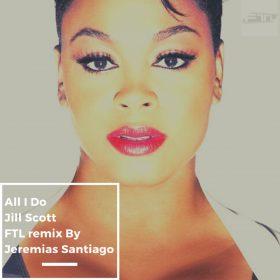 Jill Scott - All I Do (FTL Rework) [FTL Recording]