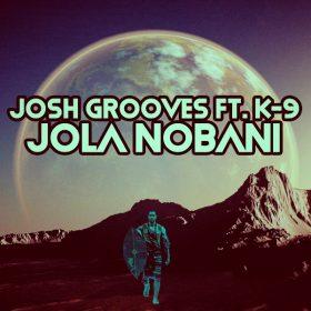 Josh Grooves, K-9 - Jola Nobani [Open Bar Music]