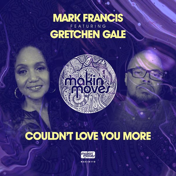 Mark Francis, Gretchen Gale - Couldn't Love You More [Makin Moves]