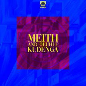 Meith, Oluhle - Kudenga [Kazukuta Records]