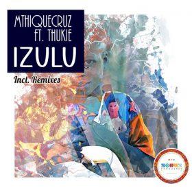 MthiqueCruz, Thukie - Izulu (Remixes) [Seres Producoes]