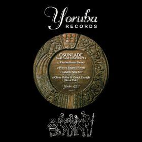 Osunlade - Same, Same Remixes, Pt. 1 [Yoruba Records]