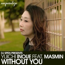 Yuichi Inoue, Masmin - Without You [unquantize]