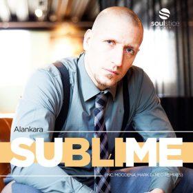 Alankara, Ewald Ebing, Efe Erdem - Sublime (inc. Moodena, Mark Di Meo Remixes) [Soulstice Music]
