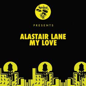 Alastair Lane - My Love [Nurvous Records]