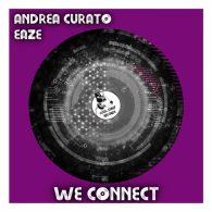 Andrea Curato, Eaze - We Connect [Cool Staff Records]