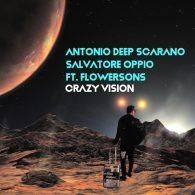 Antonio Deep Scarano, Salvatore Oppio, Flowersons - Crazy Vision [Open Bar Music]