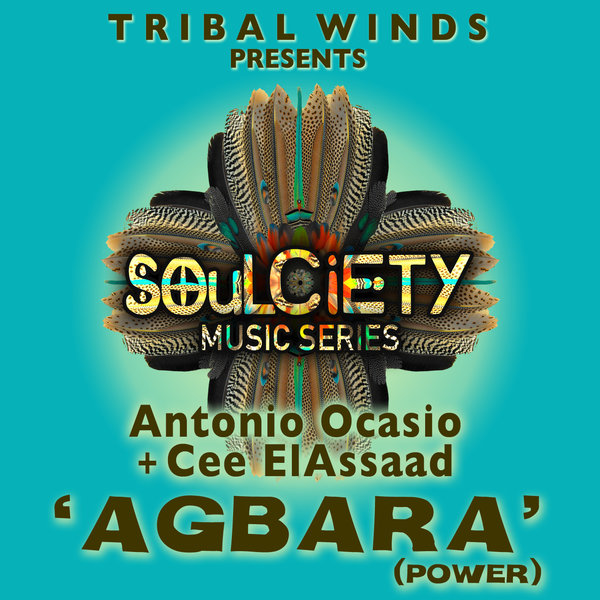 Antonio Ocasio, Cee ElAssaad - Agbara (Power) [Tribal Winds]