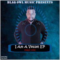 Blaq Owl - I Am A Vessel, Part. 1 [Blaq Owl Music]