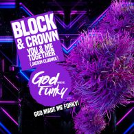 Block & Crown - You & Me Together [God Made Me Funky]