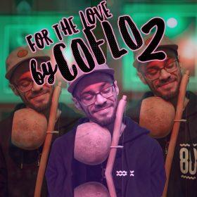 Coflo pres. For The Love Vol.2 (Coflo's Unofficial Edits & Mixes) [bandcamp]