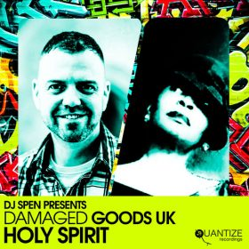 Damaged Goods (UK) - Holy Spirit [Quantize Recordings]