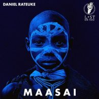 Daniel Rateuke - Maasai [Lost On You]