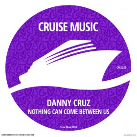 Danny Cruz - Nothing Can Come Between Us [Cruise Music]