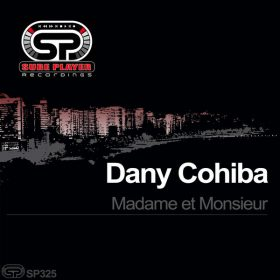 Dany Cohiba - Madame Et Monsieur [SP Recordings]