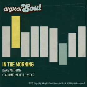 Dave Anthony, Michelle Weeks - In The Morning [Digitalsoul]