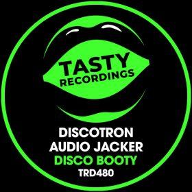 Discotron, Audio Jacker - Disco Booty [Tasty Recordings Digital]