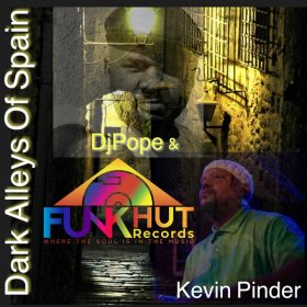 DjPope, Kevin Pinder - Dark Alleys Of Spain [FunkHut Records]
