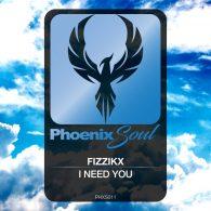 Fizzikx - I Need You [Phoenix Soul]