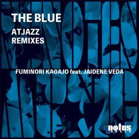 Fuminori Kagajo, Jaidene Veda - The Blue [Nu Notes Music]