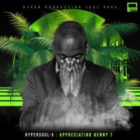 HyperSOUL-X - Appreciating Benny T (Main HT) [Hyper Production (SA)]